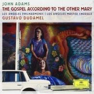 Gustavo Dudamel (Густаво Дудамель): Adams: The Gospel According To The Other Mary