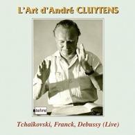 Walter Gieseking (Вальтер Гизекинг): L'Art D'Andre Cluytens: Tchaikovski Piano Concerto No 1 (Emil Gilels); Cesar Franck Variations Symphoniques Pour Piano Et Orchestre (Walter Gieseking); Debussy Nocturnes