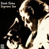 Zoot Sims (Зут Симс): Plays Soprano Sax