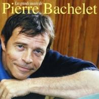 Pierre Bachelet (Пьер Башле): Les Plus Grands Succes De Pierre Bachelet