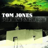 Tom Jones (Том Джонс): Praise & Blame