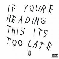 Drake (Дрейк): If You're Reading This It's Too Late