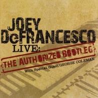 """Joey DeFrancesco (Джои ДеФранческо): Live: The """"Authorized Bootleg"""""""