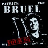 Patrick Bruel (Патрик Брюэль): On S'Était Dit... Tour 95