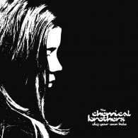 The Chemical Brothers: Dig Your Own Hole