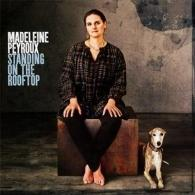 Madeleine Peyroux (Мадлен Пейру): Standing On The Rooftop