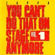 Frank Zappa (Фрэнк Заппа): You Can't Do That On Stage Anymore Vol.1
