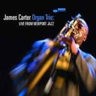 James Carter (Джимми Картер): James Carter Organ Trio: Live from Newport Jazz