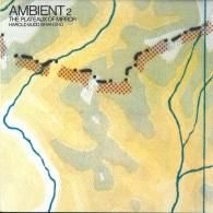 Brian Eno (Брайан Ино): Ambient 2/ The Plateaux Of Mirror