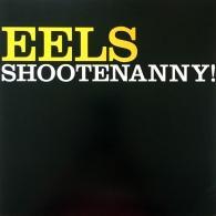Eels: Shootenanny!