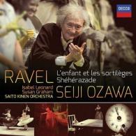 Seiji Ozawa (Сэйдзи Одзава): Ravel: L'Enfant Et Les Sortileges; Sheherazade; Alborada Del Gracioso