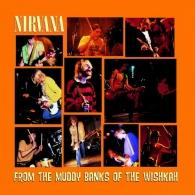 Nirvana (Нирвана): From The Muddy Banks Of The Wishkah