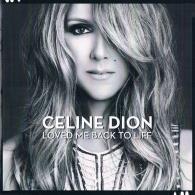 Celine Dion (Селин Дион): Loved Me Back To Life