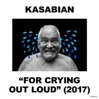 Kasabian (Касабиан): For Crying Out Loud