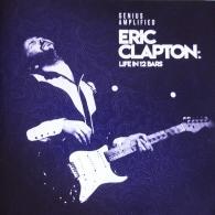 Eric Clapton (Эрик Клэптон): Eric Clapton: Life in 12 Bars