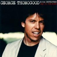 George Thorogood (Джордж Торогуд): Bad To The Bone