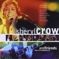 Sheryl Crow (Шерил Кроу): Sheryl Crow And Friends Live From Central Park