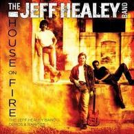 The Jeff Healey Band (Зе Хили Джеф): House On Fire