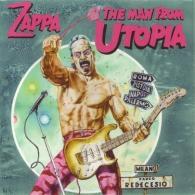 Frank Zappa (Фрэнк Заппа): The Man From Utopia