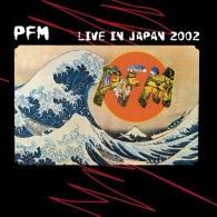 Premiata Forneria Marconi (ПекарняМаркони): Live In Japan 2002