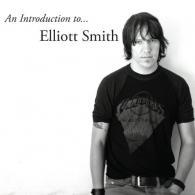 Elliott Smith (Эллиотт Смит): An Introduction To Elliott Smith