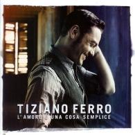 Tiziano Ferro (Тициано Ферро): L'Amore E Una Cosa Semplice