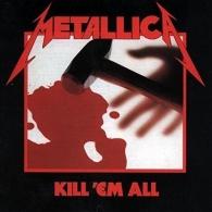 Metallica (Металлика): Kill 'Em All