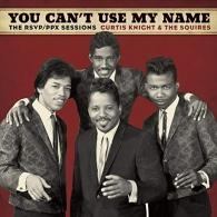 Curtis Knight (Кертис Найт): You Can't Use My Name