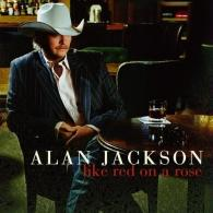 Alan Jackson (Алан Джексон): Like Red On A Rose