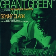 Grant Green (Грант Грин): The Complete Quartets With Sonny Clark