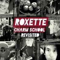 Roxette (Роксет): Charm School Revisited