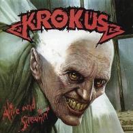 Krokus: Alive And Screamin'