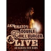 Akhenaton (Эхнатон): Double Chill Burger & Live Au Docks Des Suds