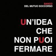 Banco Del Mutuo Soccorso (Банцо Дел Мутуо Соццорсо): Un'Idea Che Non Puoi Fermare