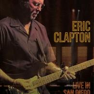 Eric Clapton (Эрик Клэптон): Live In San Diego With Special Guest Jj Cale