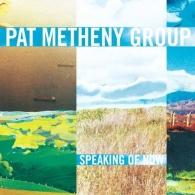 Pat Metheny (Пэт Метени): Speaking Of Now