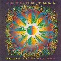 Jethro Tull (ДжетроТалл): Roots To Branches