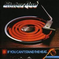 Status Quo (Статус Кво): If You Can't Stand The Heat
