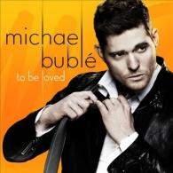 Michael Buble (Майкл Бубле): To Be Loved