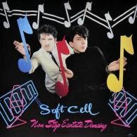 Soft Cell (Софт Селл): Non Stop Ecstatic Dancing
