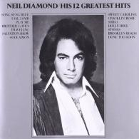 Neil Diamond (Нил Даймонд): His 12 Greatest Hits