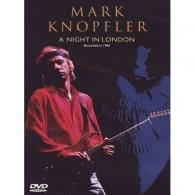 Mark Knopfler (Марк Нопфлер): Mark Knopfler - A Night In London