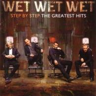 Wet Wet Wet (Вет Вет Вет ): Step By Step The Greatest Hits