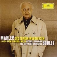 Pierre Boulez (Пьер Булез): Mahler: Des Knaben Wunderhorn & Adagio