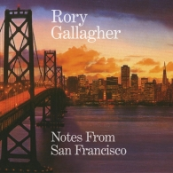 Rory Gallagher (Рори Галлахер): Notes From San Francisco