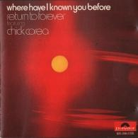 Chick Corea (Чик Кориа): Where Have I Known You Before