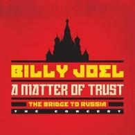 Billy Joel (Билли Джоэл): A Matter Of Trust: The Bridge To Russia