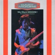 Gary Moore (Гэри Мур): We Want Moore
