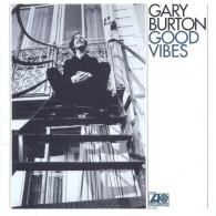 Gary Burton (Гэри Бёртон): Good Vibes