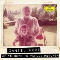 Daniel Hope (Дэниэл Хоуп): My Tribute To Yehudi Menuhin